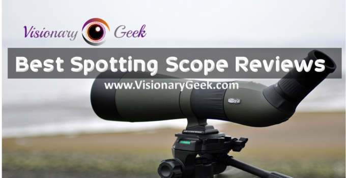 Top Best Spotting Scope Reviews