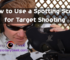 How to Use a Spotting Scope for Target Shooting