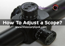 How To Adjust a Scope?
