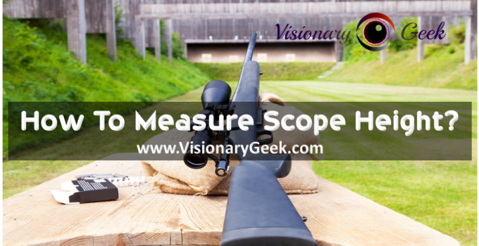 How to Measure Scope Height?